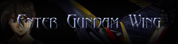 To Enter Gundam Wing Click Here